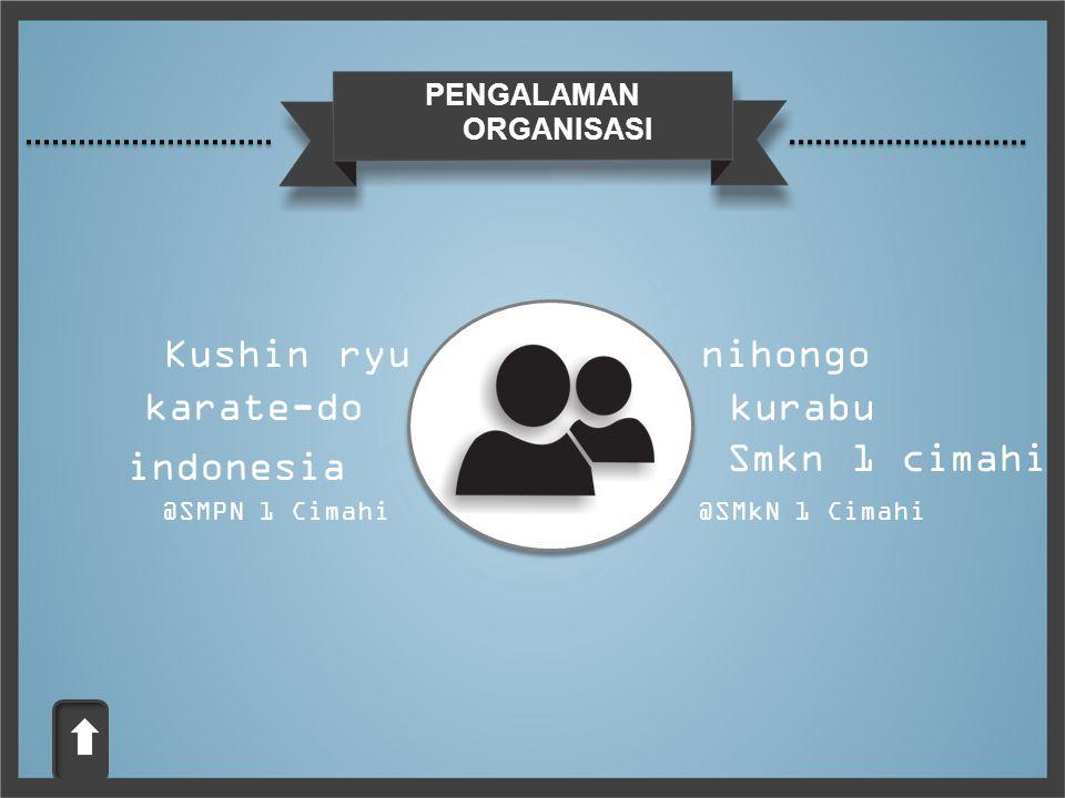 Kushin ryu nihongo karate-do kurabu Smkn 1 cimahi indonesia PENGALAMAN