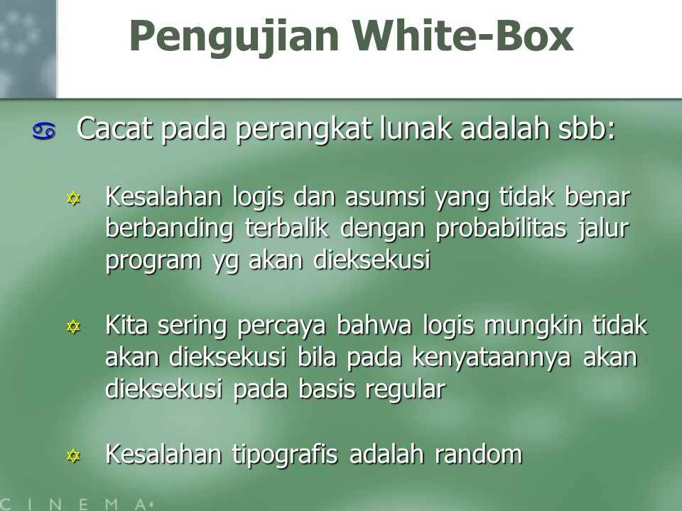 Pengujian White-Box Cacat pada perangkat lunak adalah sbb: