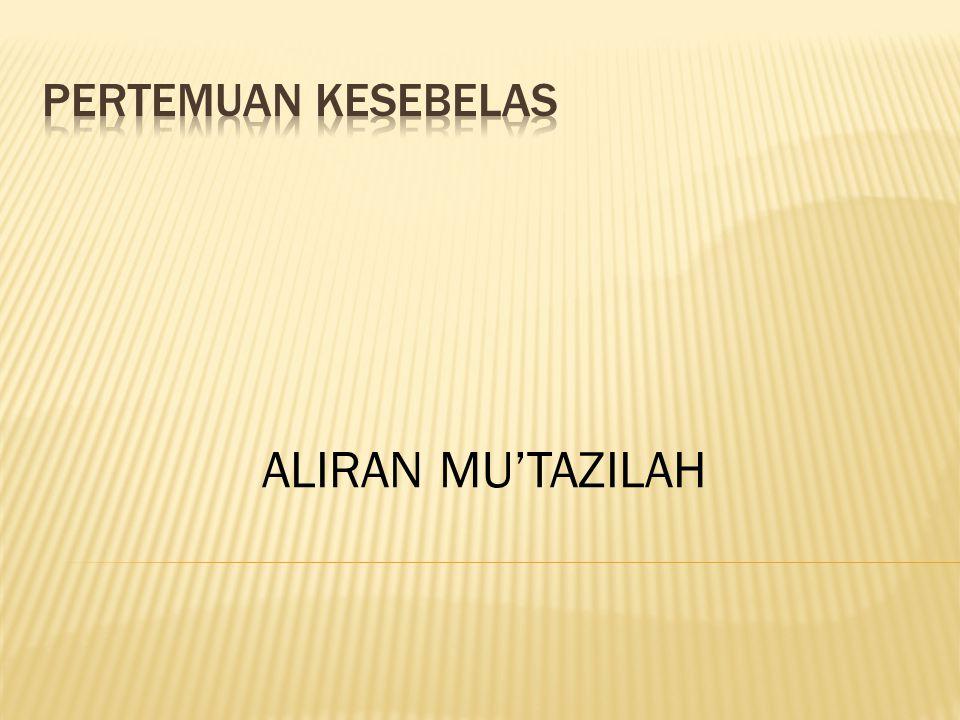 PERTEMUAN KESEBELAS ALIRAN MU'TAZILAH
