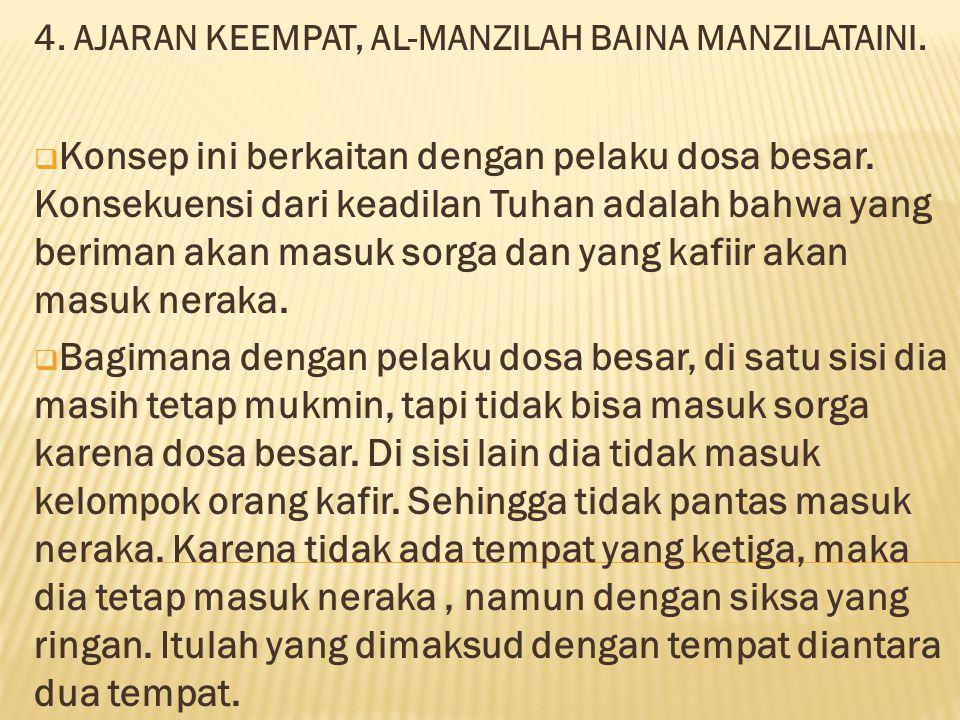 4. AJARAN KEEMPAT, AL-MANZILAH BAINA MANZILATAINI.