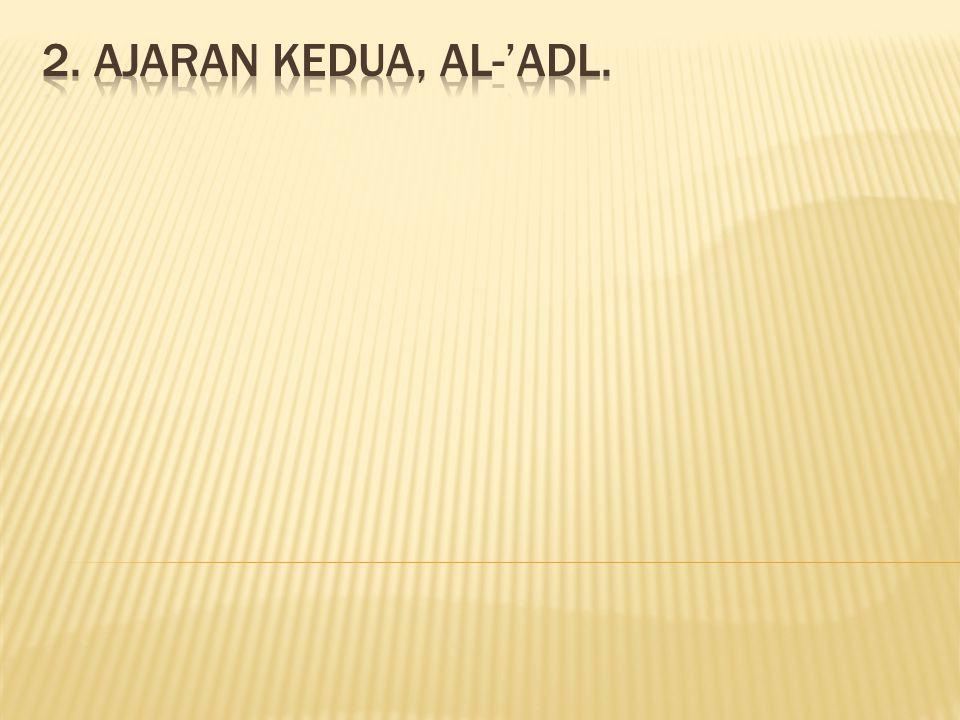 2. Ajaran kedua, al-'adl.