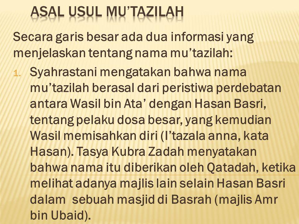 ASAL USUL MU'TAZILAH Secara garis besar ada dua informasi yang menjelaskan tentang nama mu'tazilah: