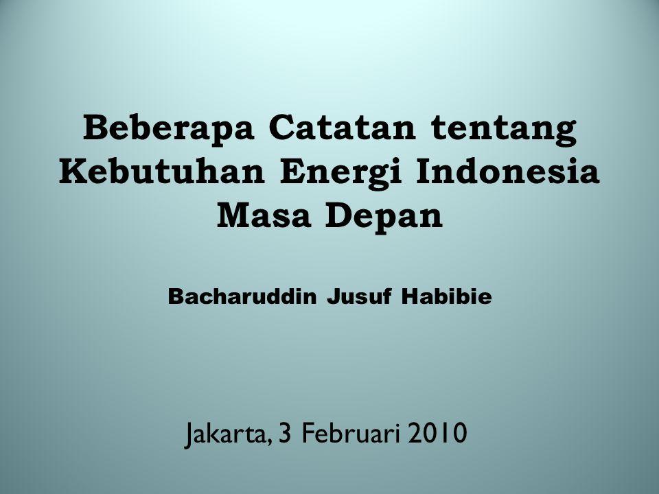 Beberapa Catatan tentang Kebutuhan Energi Indonesia Masa Depan