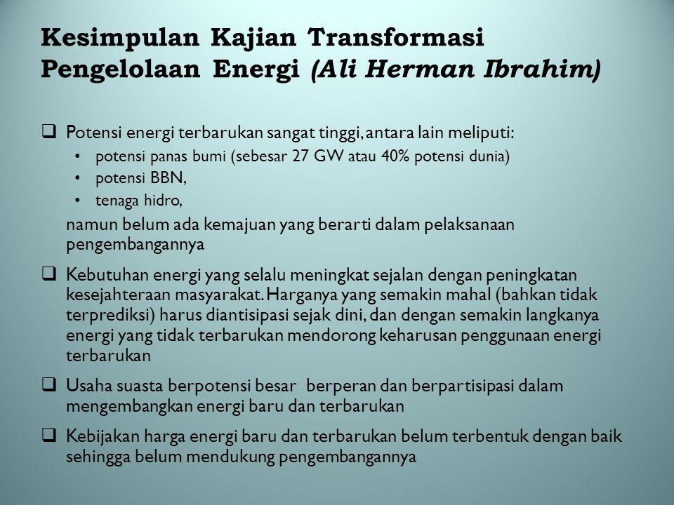 Kesimpulan Kajian Transformasi Pengelolaan Energi (Ali Herman Ibrahim)