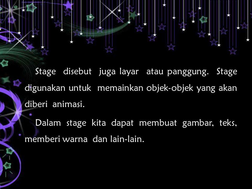 Stage disebut juga layar atau panggung