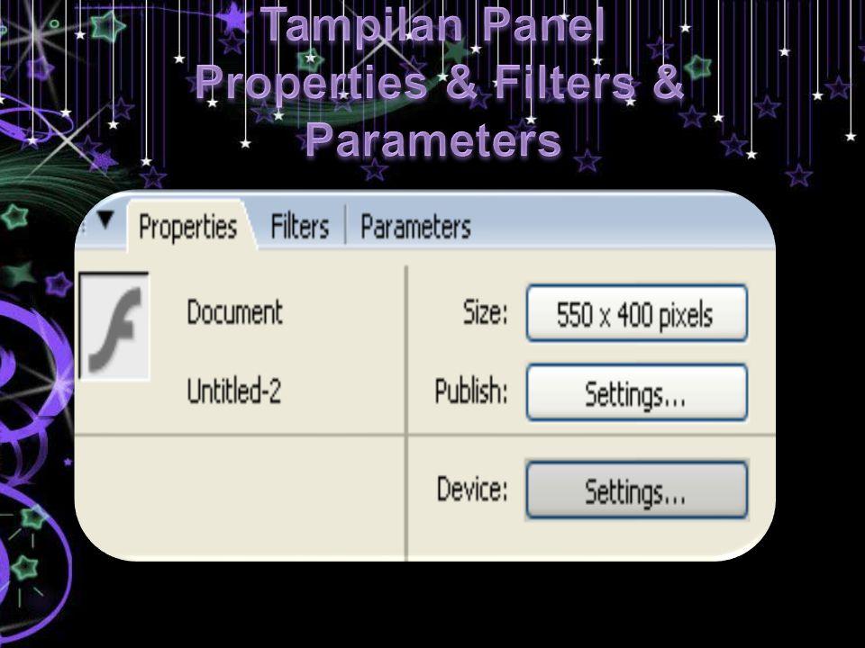 Tampilan Panel Properties & Filters & Parameters