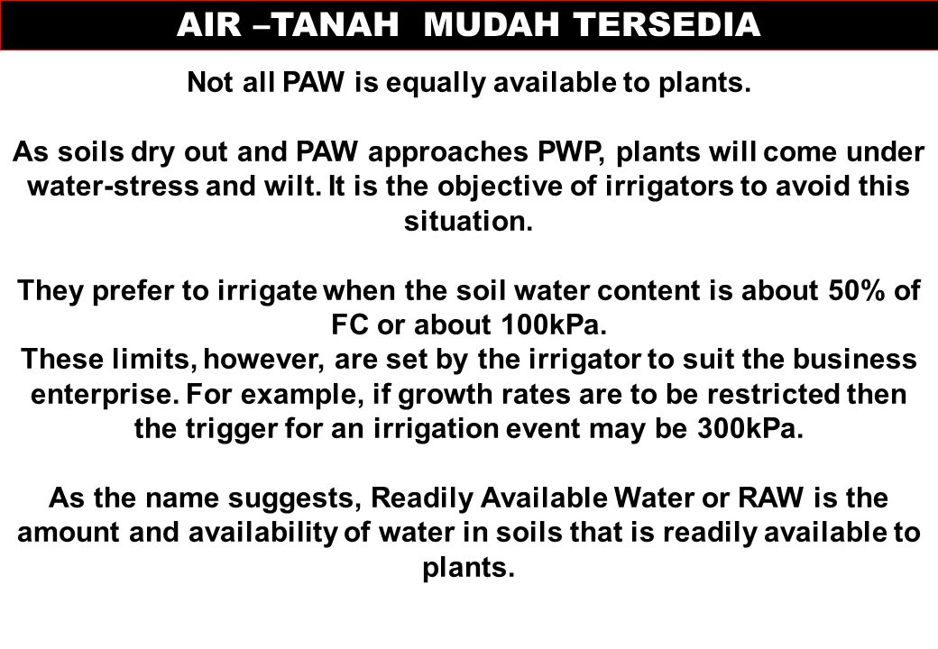 AIR –TANAH MUDAH TERSEDIA Not all PAW is equally available to plants.