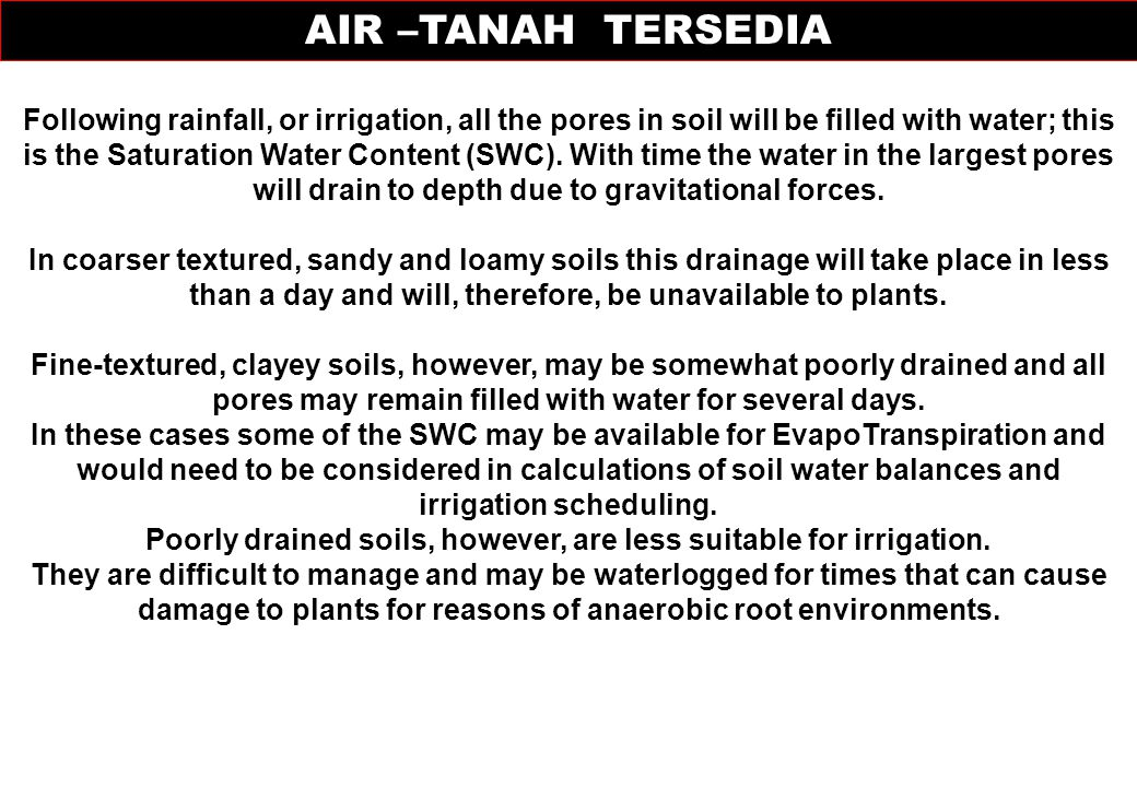 Poorly drained soils, however, are less suitable for irrigation.