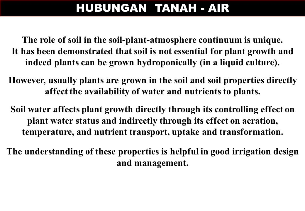 The role of soil in the soil-plant-atmosphere continuum is unique.