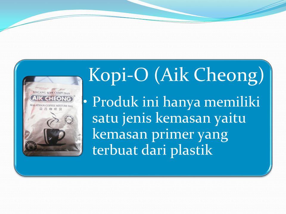 Kopi-O (Aik Cheong) Produk ini hanya memiliki satu jenis kemasan yaitu kemasan primer yang terbuat dari plastik.