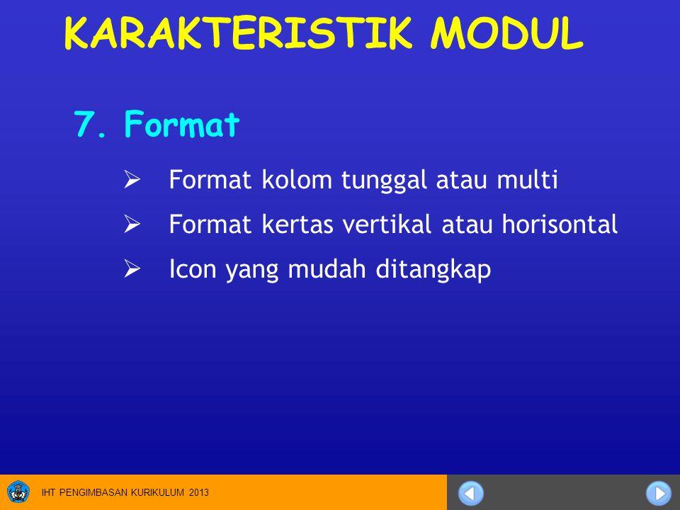 KARAKTERISTIK MODUL 7. Format Format kolom tunggal atau multi