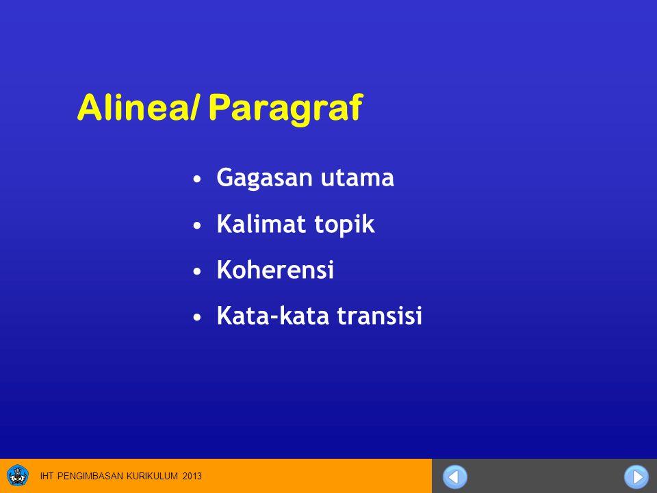 Alinea/ Paragraf Gagasan utama Kalimat topik Koherensi