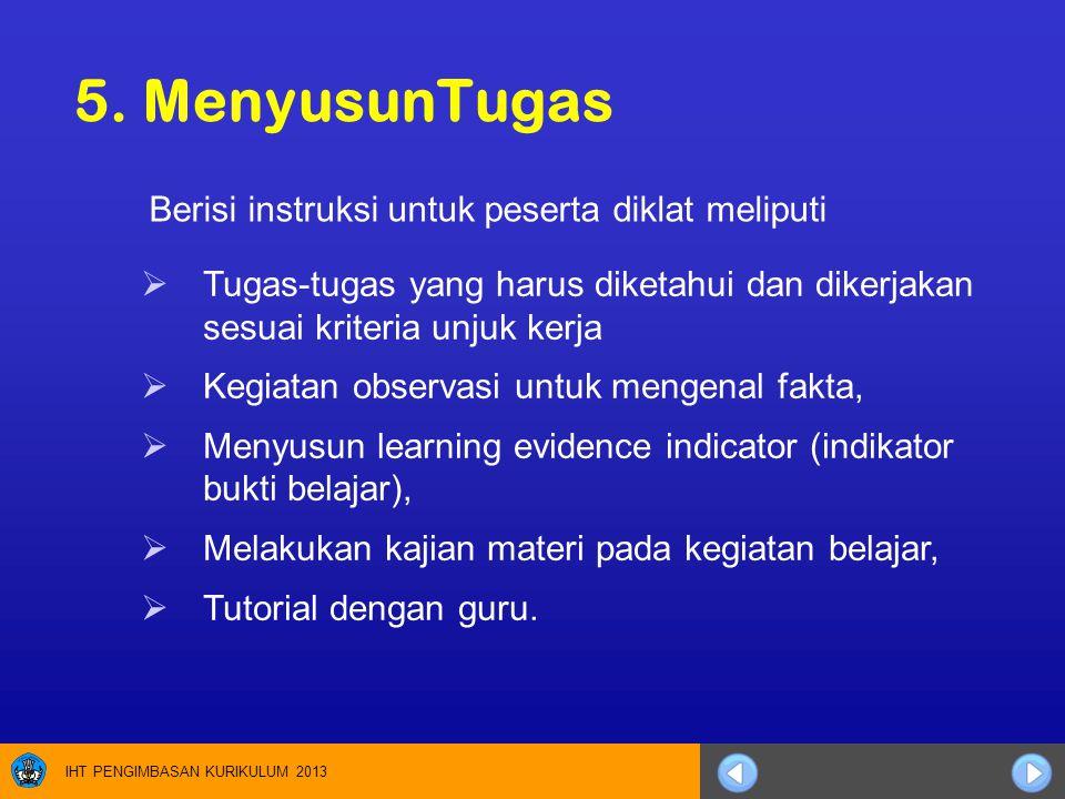 5. MenyusunTugas Berisi instruksi untuk peserta diklat meliputi