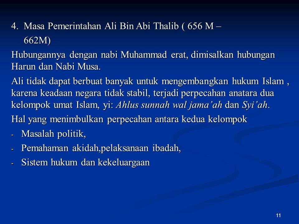 4. Masa Pemerintahan Ali Bin Abi Thalib ( 656 M –