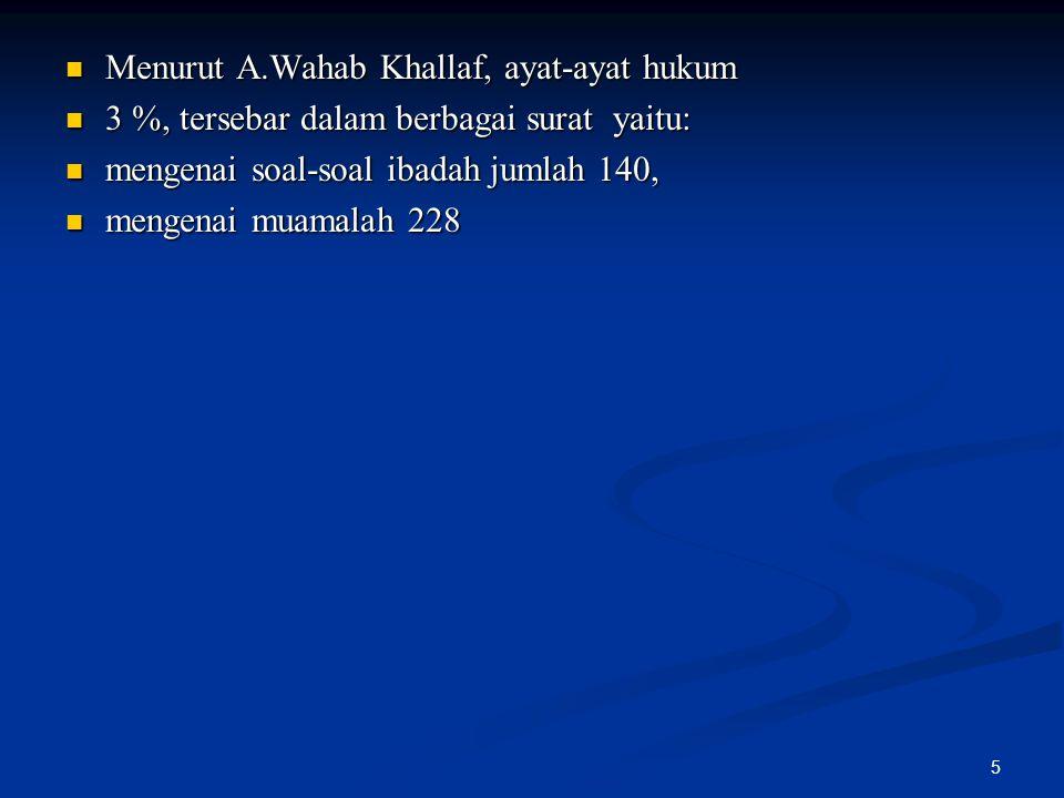 Menurut A.Wahab Khallaf, ayat-ayat hukum