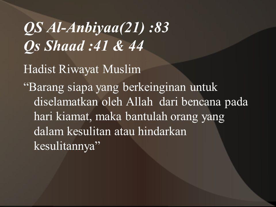 QS Al-Anbiyaa(21) :83 Qs Shaad :41 & 44