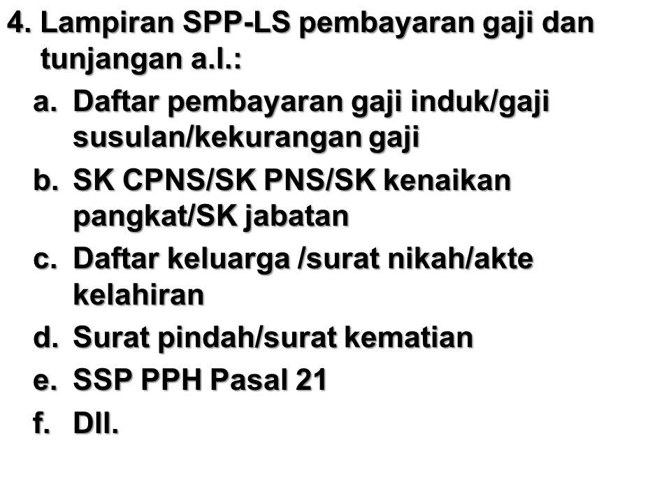 4. Lampiran SPP-LS pembayaran gaji dan tunjangan a.l.: