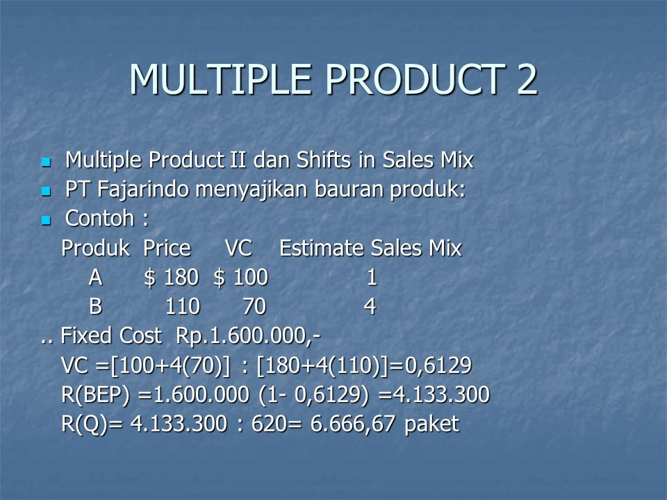 MULTIPLE PRODUCT 2 Multiple Product II dan Shifts in Sales Mix