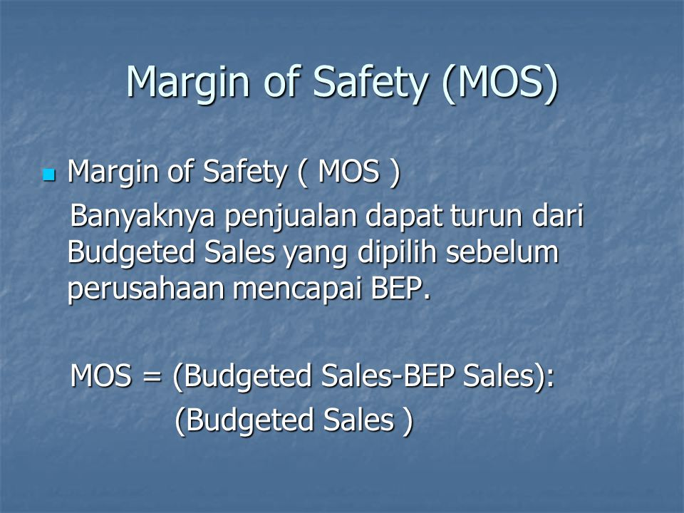Margin of Safety (MOS) Margin of Safety ( MOS )