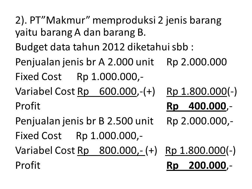 2). PT Makmur memproduksi 2 jenis barang yaitu barang A dan barang B
