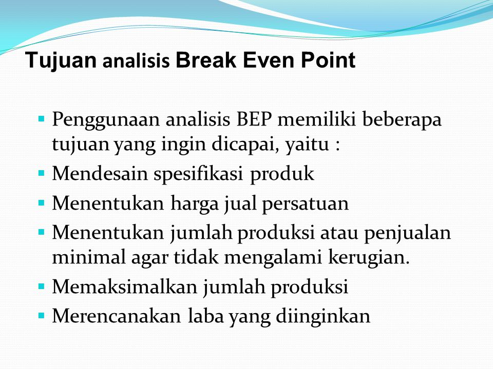 Tujuan analisis Break Even Point