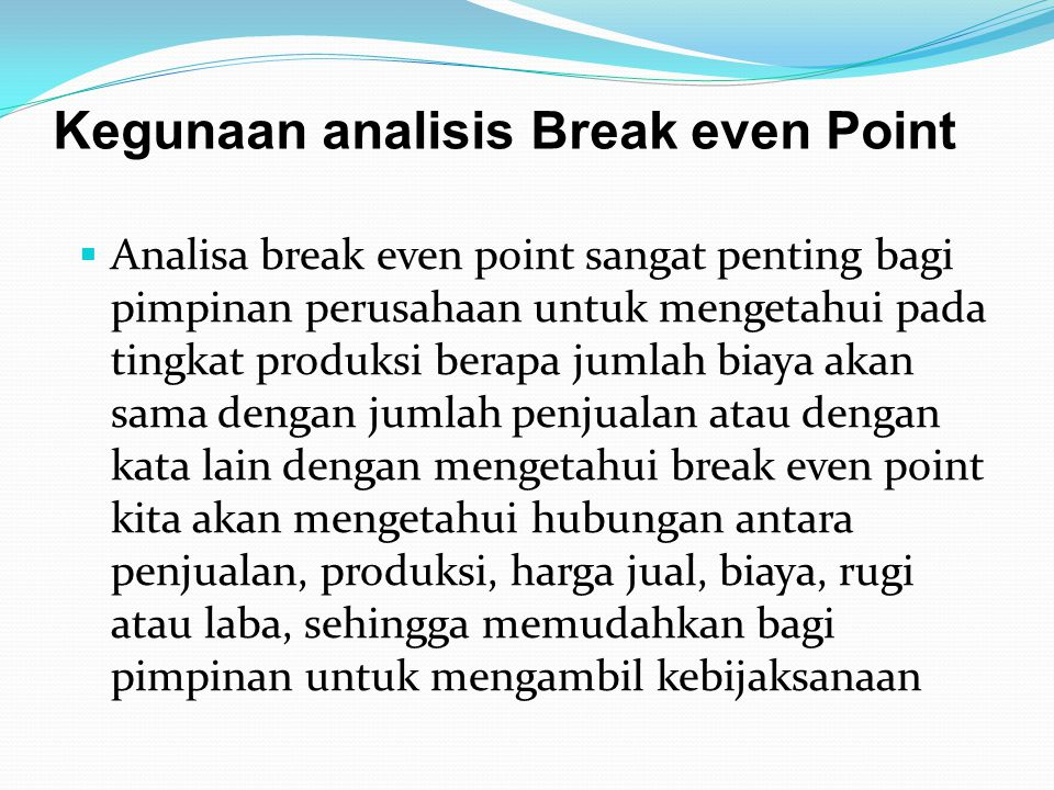 Kegunaan analisis Break even Point
