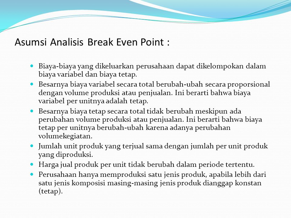 Asumsi Analisis Break Even Point :