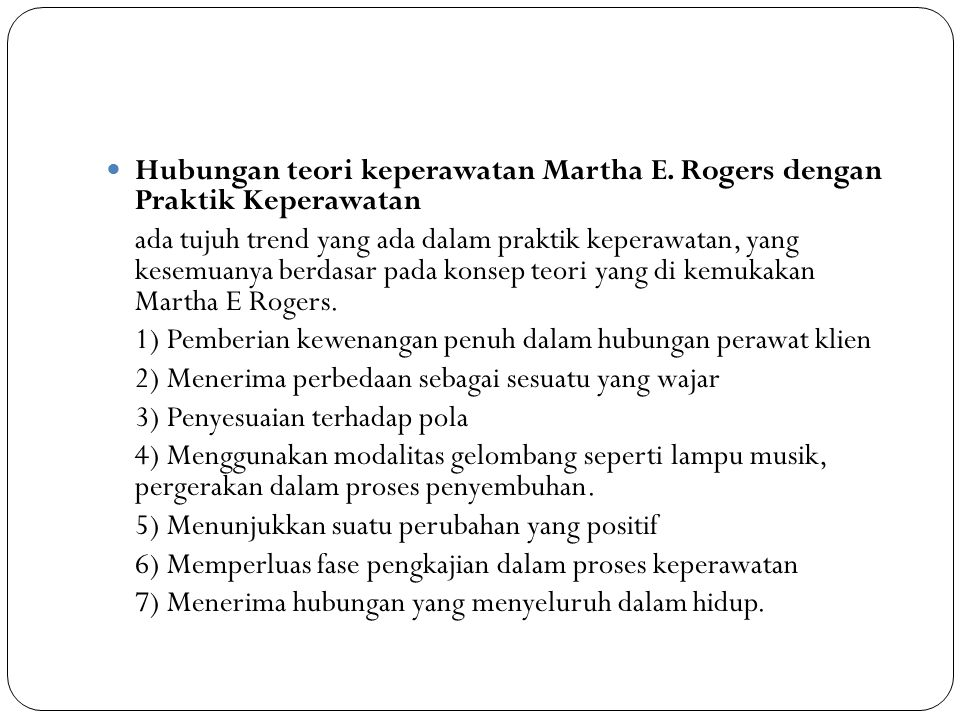 Hubungan teori keperawatan Martha E. Rogers dengan Praktik Keperawatan