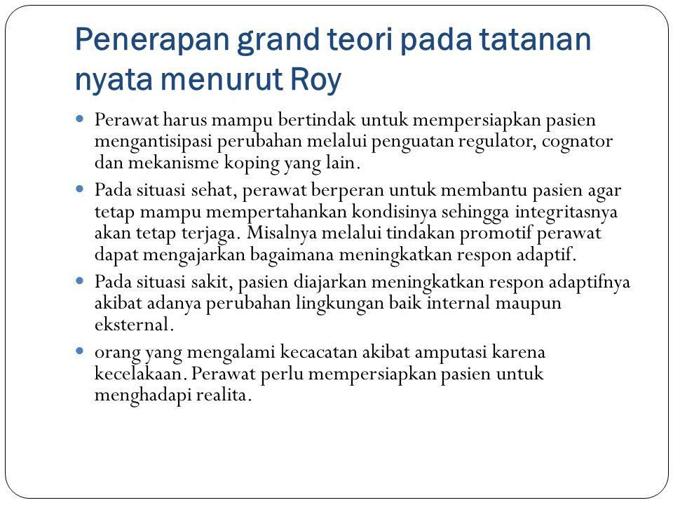 Penerapan grand teori pada tatanan nyata menurut Roy