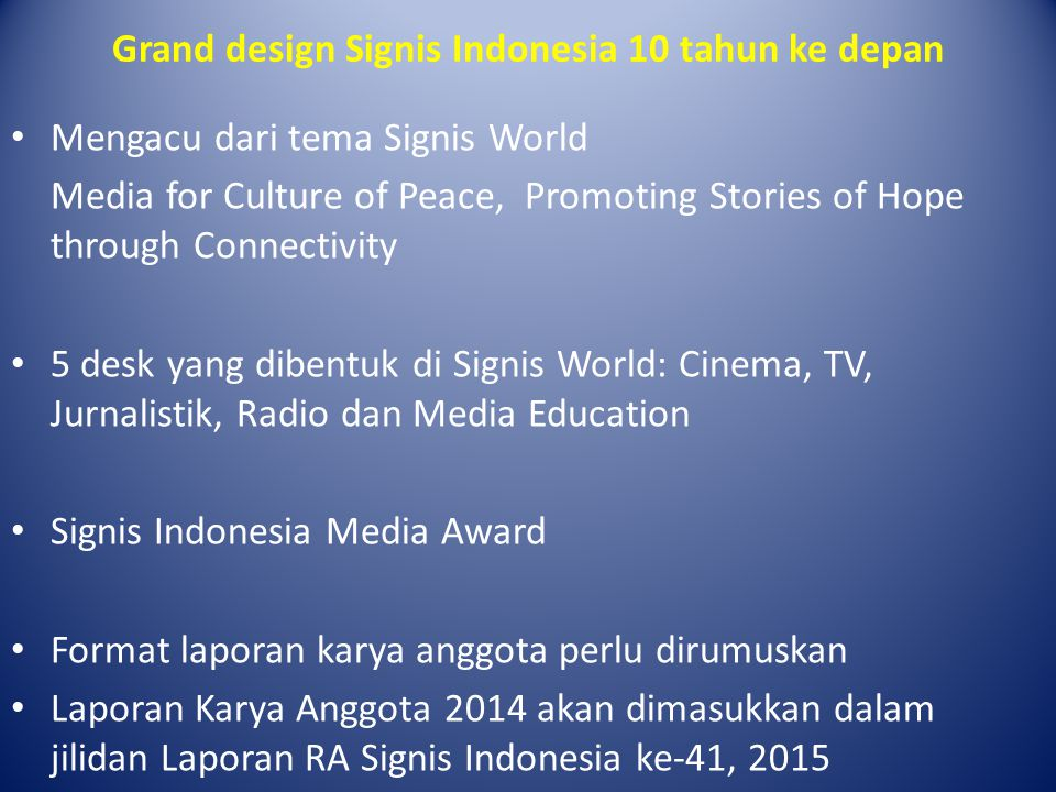 Grand design Signis Indonesia 10 tahun ke depan