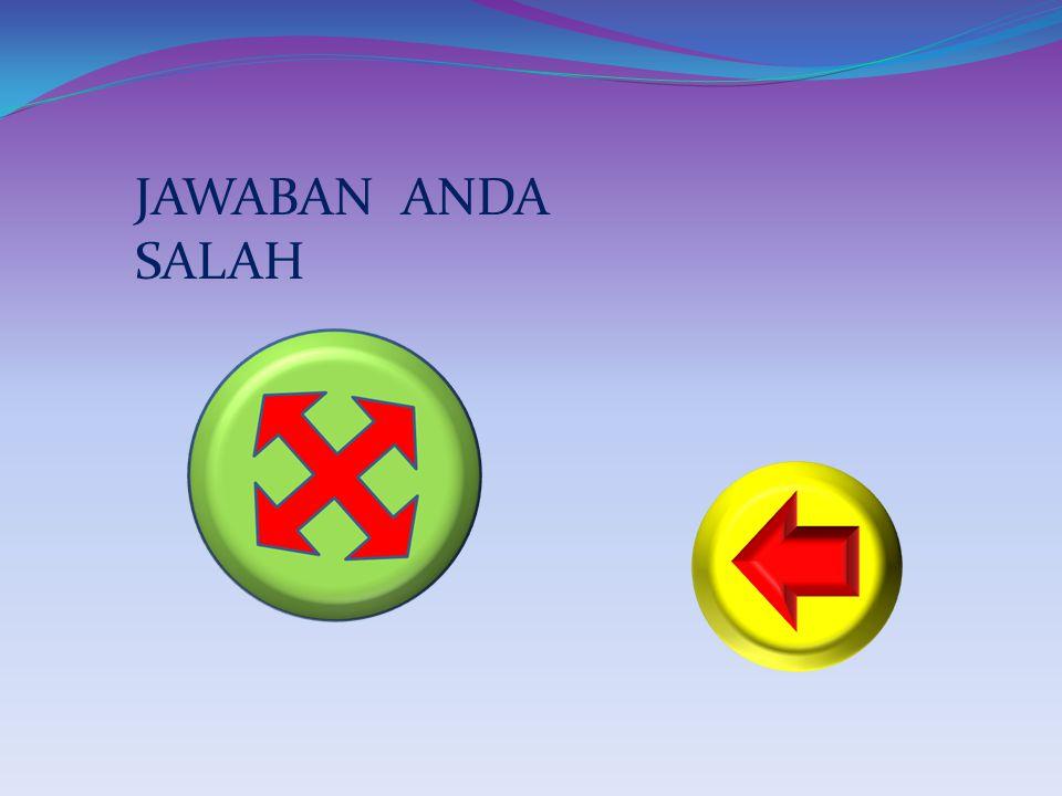 JAWABAN ANDA SALAH