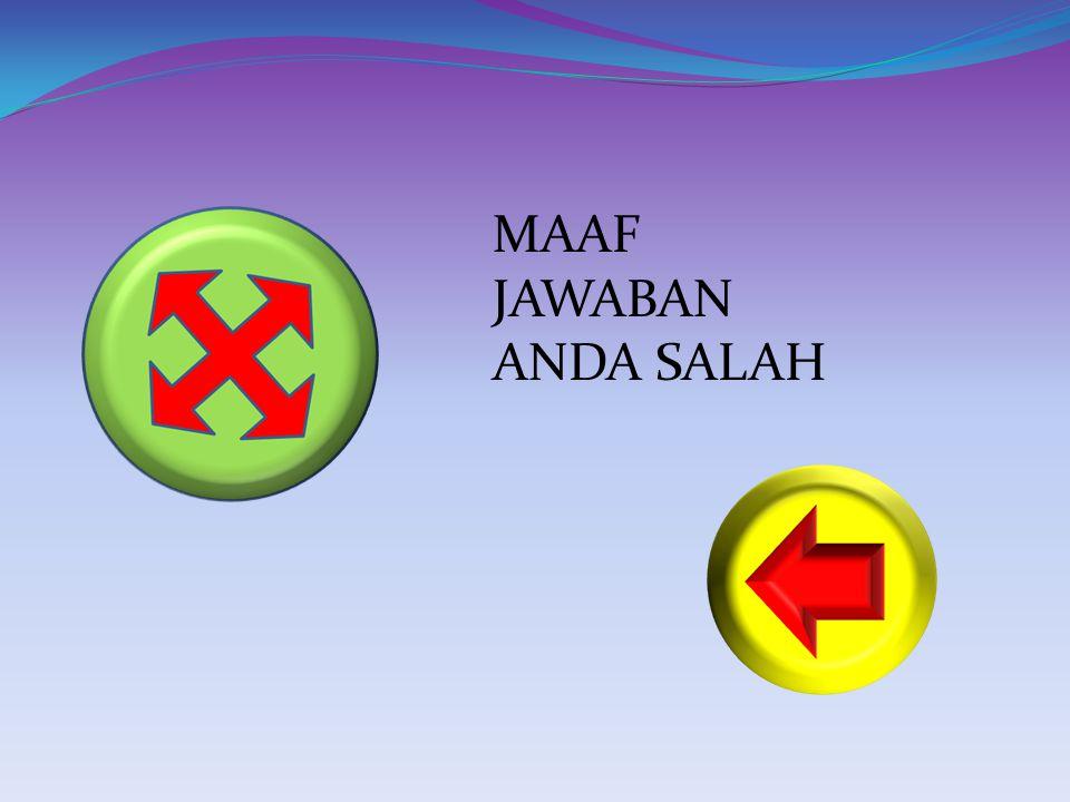 MAAF JAWABAN ANDA SALAH