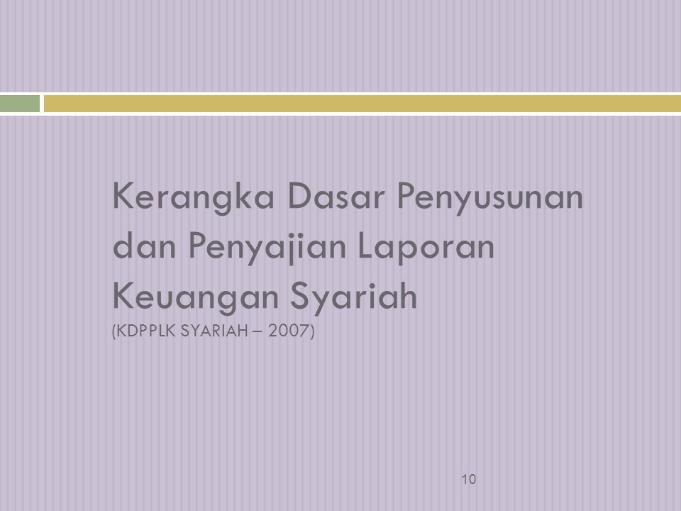 Kerangka Dasar Penyusunan dan Penyajian Laporan Keuangan Syariah (KDPPLK SYARIAH – 2007)