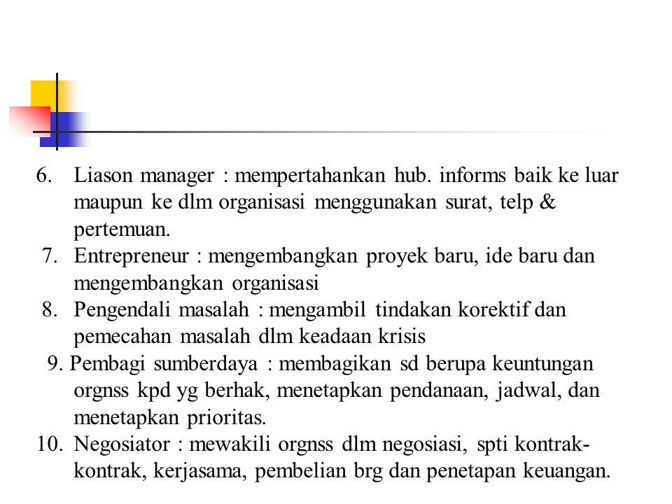 6. Liason manager : mempertahankan hub
