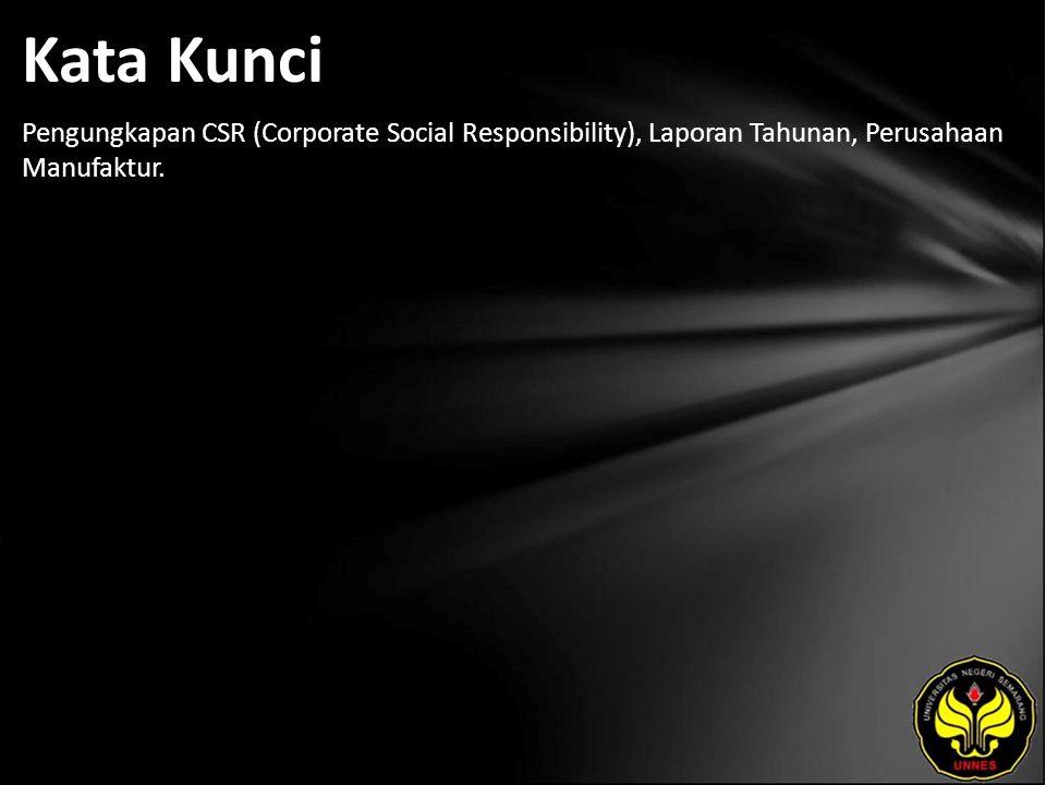 Kata Kunci Pengungkapan CSR (Corporate Social Responsibility), Laporan Tahunan, Perusahaan Manufaktur.