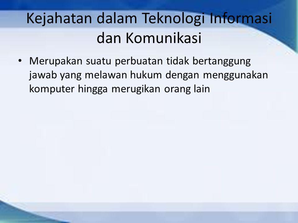 Kejahatan dalam Teknologi Informasi dan Komunikasi