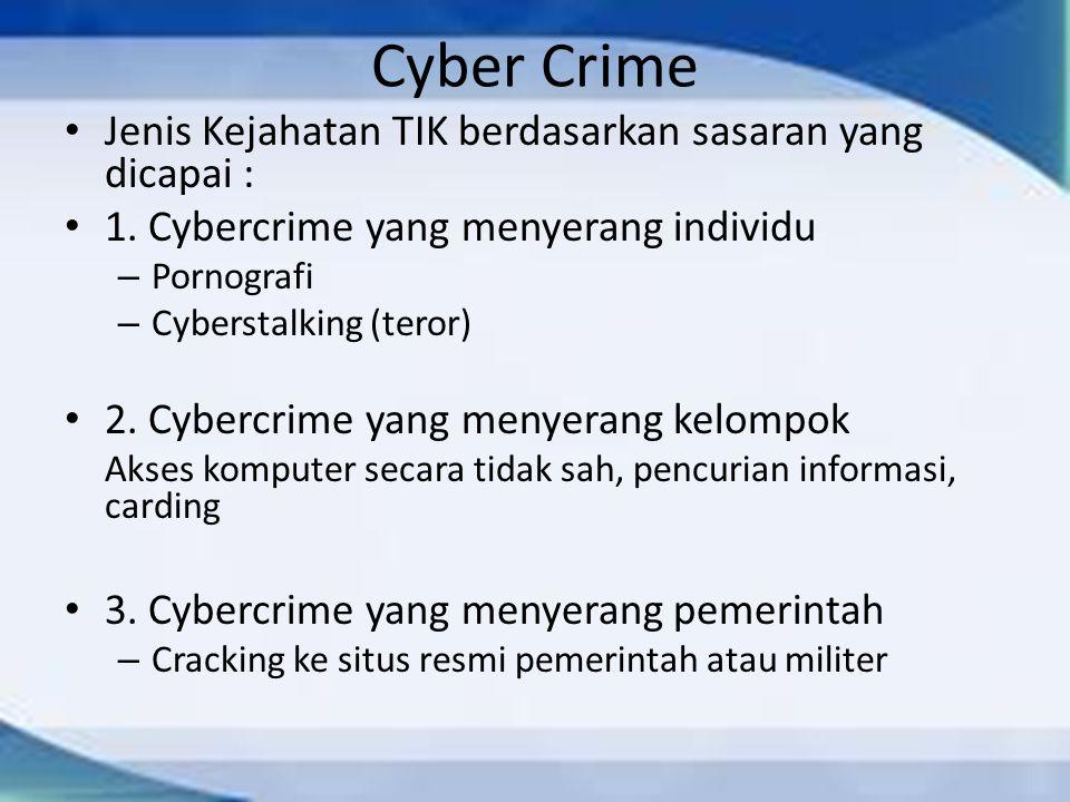 Cyber Crime Jenis Kejahatan TIK berdasarkan sasaran yang dicapai :