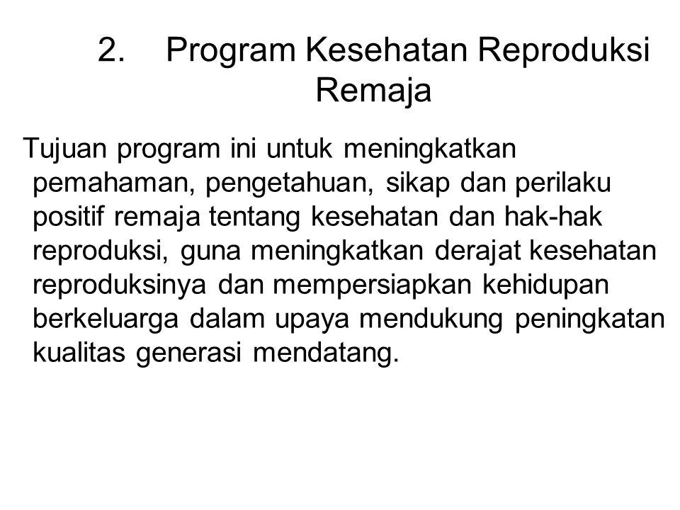 2. Program Kesehatan Reproduksi Remaja