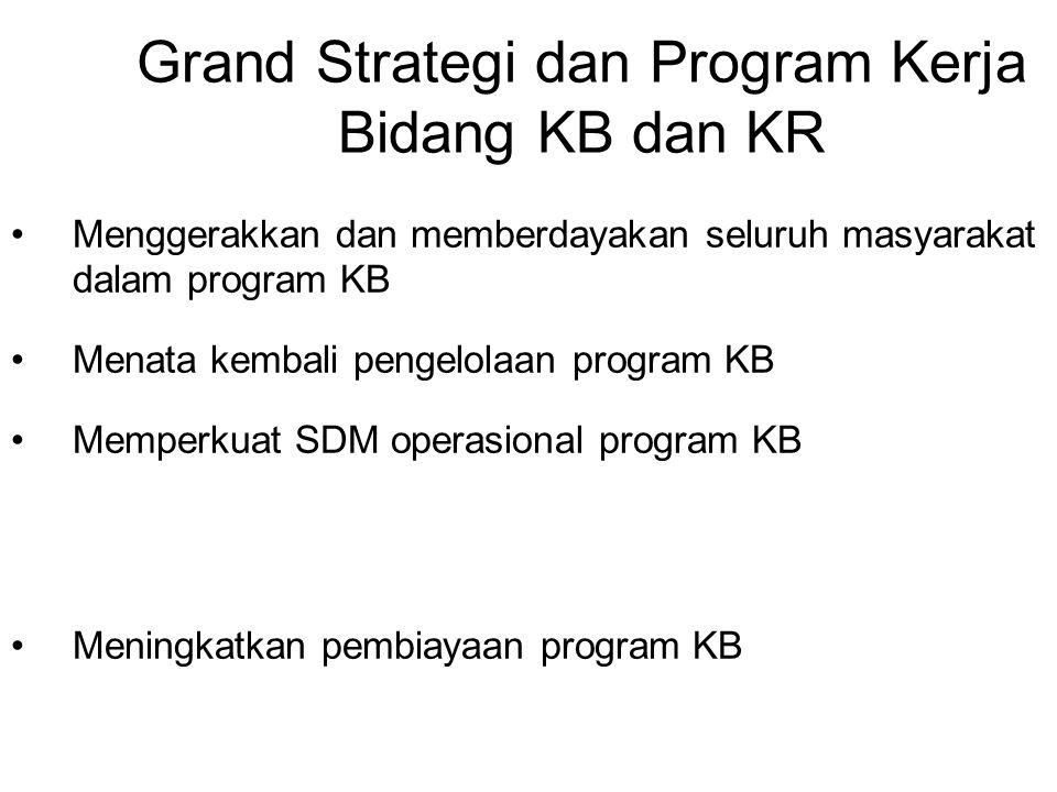 Grand Strategi dan Program Kerja Bidang KB dan KR