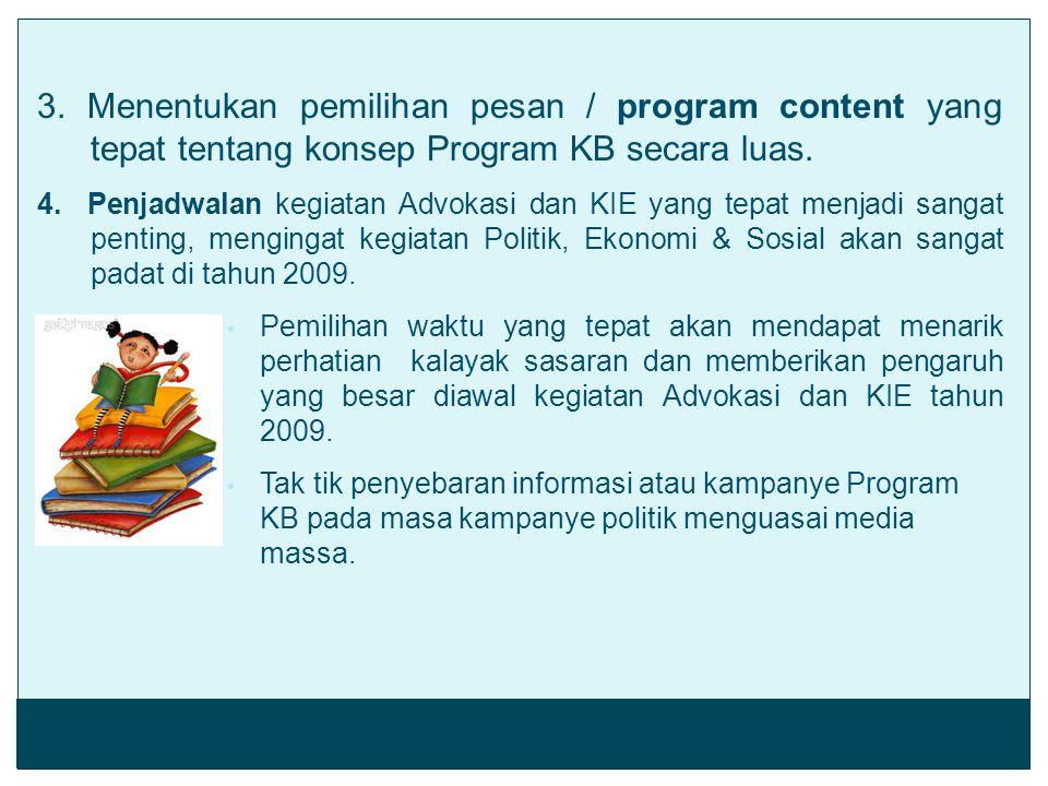 3. Menentukan pemilihan pesan / program content yang tepat tentang konsep Program KB secara luas.