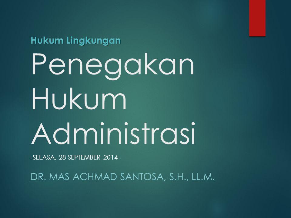 Hukum Lingkungan Penegakan Hukum Administrasi