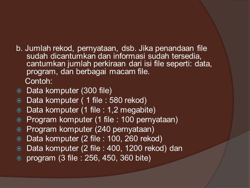 b. Jumlah rekod, pernyataan, dsb