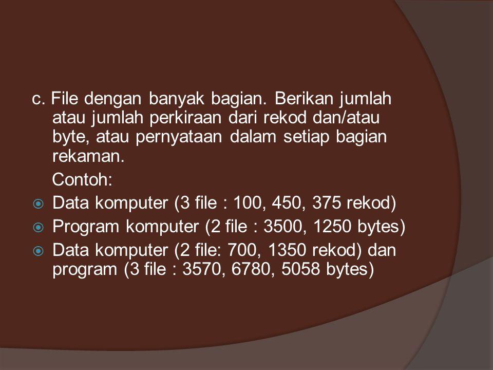 c. File dengan banyak bagian