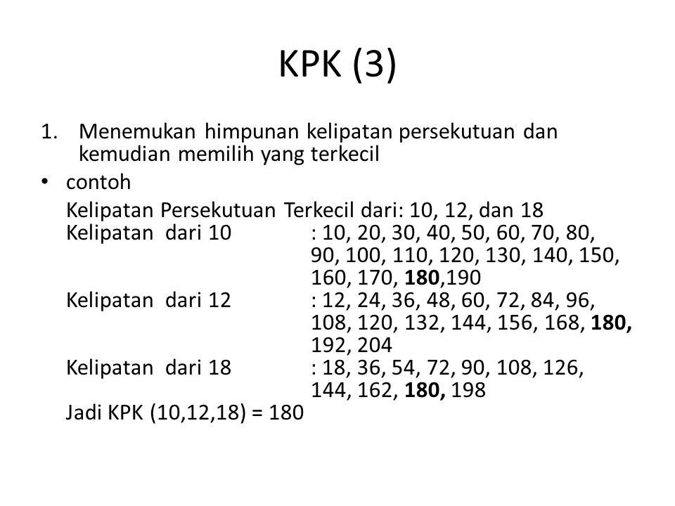 KPK (3) Menemukan himpunan kelipatan persekutuan dan kemudian memilih yang terkecil. contoh.