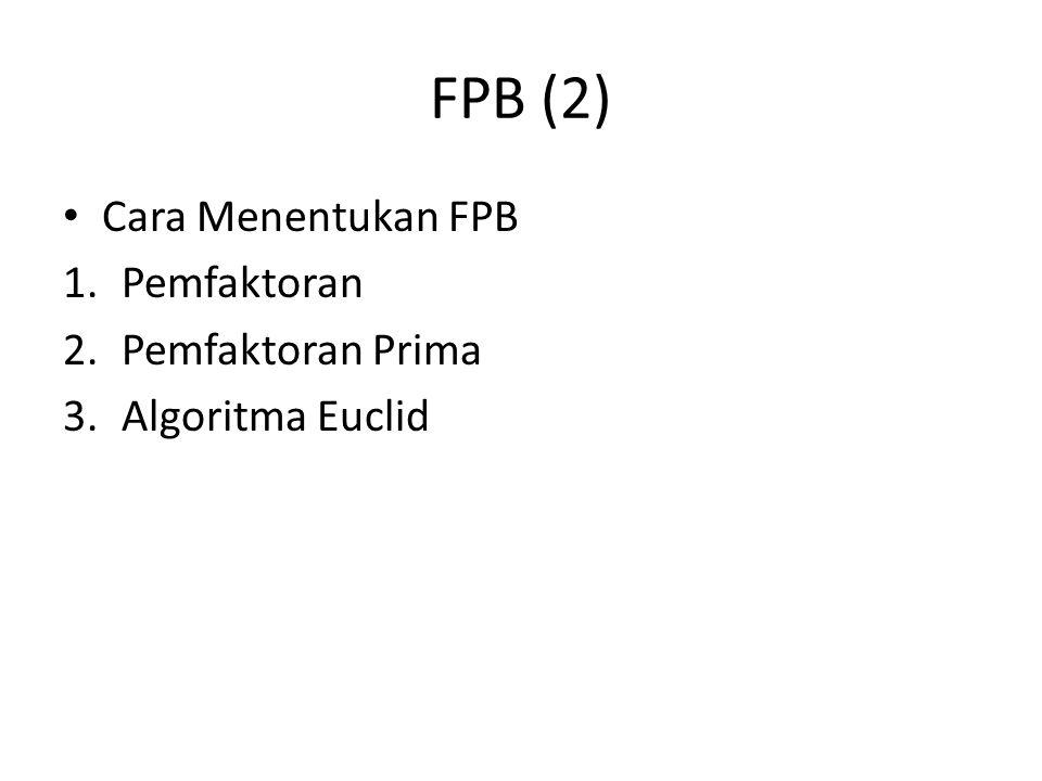 FPB (2) Cara Menentukan FPB Pemfaktoran Pemfaktoran Prima