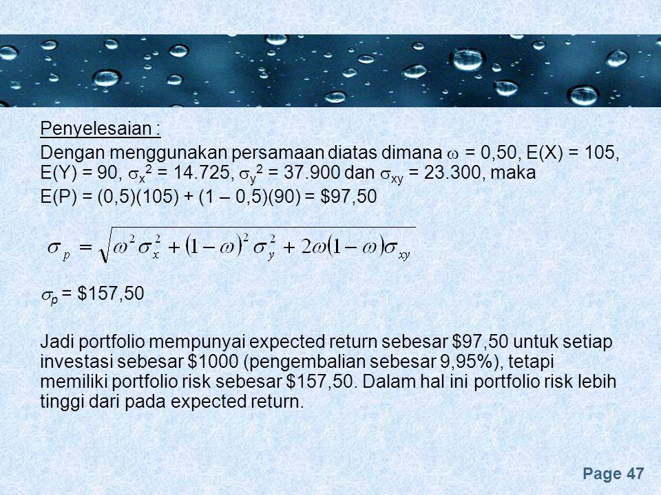 Penyelesaian : Dengan menggunakan persamaan diatas dimana  = 0,50, E(X) = 105, E(Y) = 90, x2 = 14.725, y2 = 37.900 dan xy = 23.300, maka.