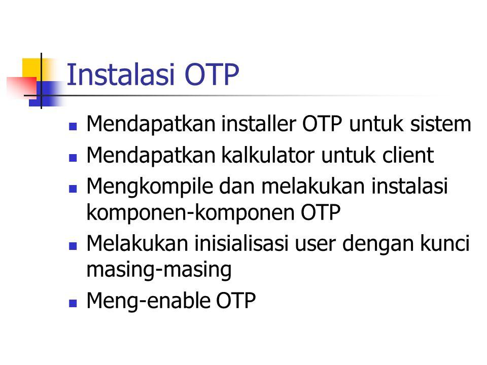 Instalasi OTP Mendapatkan installer OTP untuk sistem