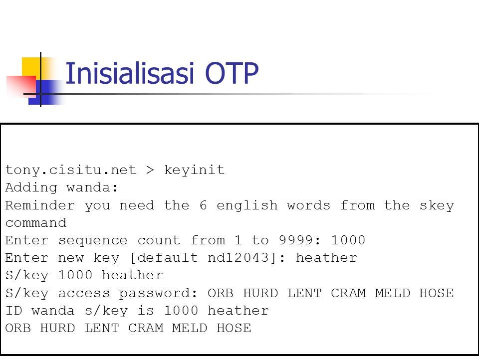 Inisialisasi OTP tony.cisitu.net > keyinit Adding wanda: