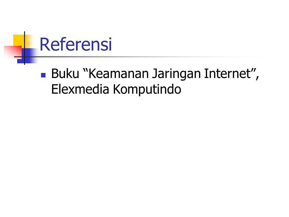 Referensi Buku Keamanan Jaringan Internet , Elexmedia Komputindo