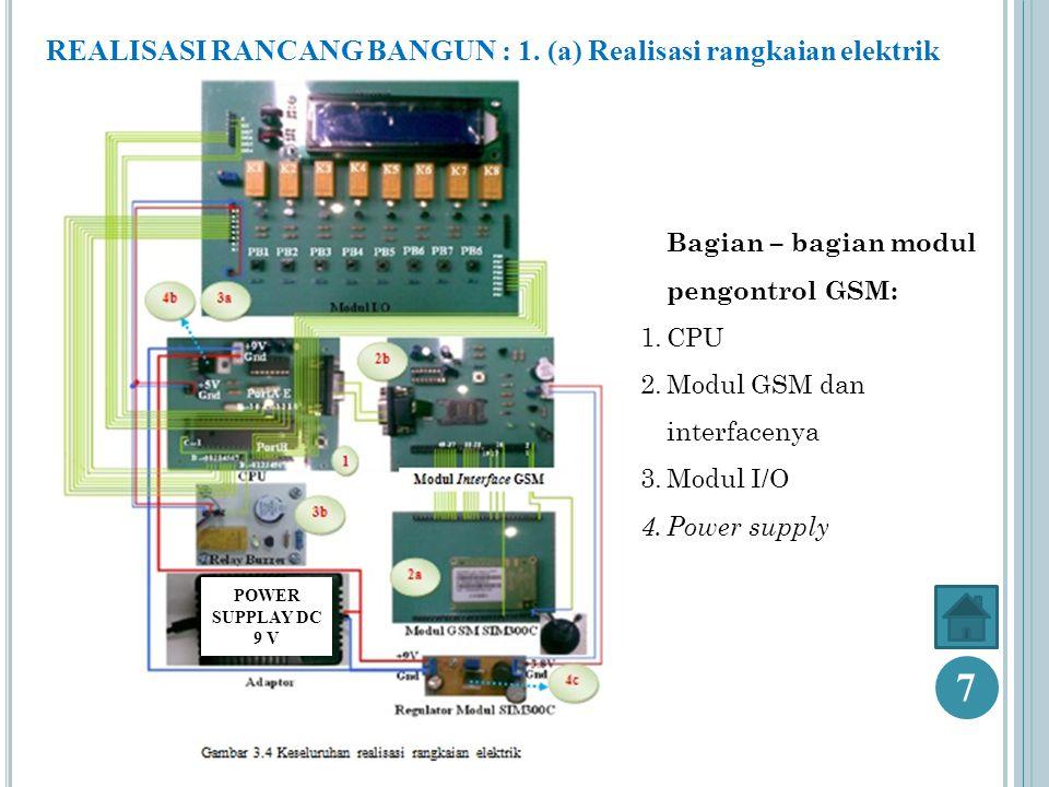 7 REALISASI RANCANG BANGUN : 1. (a) Realisasi rangkaian elektrik